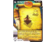 Gear No: 4643632  Name: Ninjago Masters of Spinjitzu Deck #2 Game Card 75 - Stand Still! - North American Version