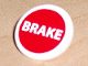 Part No: 30261pb010  Name: Road Sign Clip-on 2 x 2 Round with White 'BRAKE' on Red Background Pattern (Sticker) - Sets 8375 / 8144