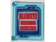 Part No: 60603pb011  Name: Glass for Window 1 x 4 x 3 with Blue Screen with Red 'ALERT!!! NINDROID DETECTED!' Pattern (Sticker) - Set 70596