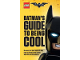 Book No: 9781338112108  Name: The LEGO Batman Movie - Batman's Guide To Being Cool