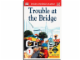 Book No: B5457  Name: DK Readers Level 1 - Trouble at the Bridge