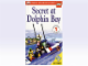 Book No: B5461  Name: DK Readers Level 1 - Secret At Dolphin Bay (Beginning to Read)