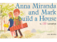 Book No: b65anna  Name: Anna Miranda and Mark Build a House: A LEGO Legend (Softcover)