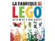 Book No: c12ideafr  Name: La fabrique LEGO - Assemblez vos idées (978-2364800571)