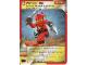 Gear No: 4612953  Name: Ninjago Masters of Spinjitzu Deck #1 Game Card 27 - Power Up - International Version