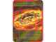 Gear No: 4643695  Name: Ninjago Masters of Spinjitzu Deck #2 Game Card 26 - Crown of Fire - North American Version