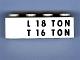 Part No: 3010pb033  Name: Brick 1 x 4 with Black 'L 18 TON' and 'T 16 TON' Pattern