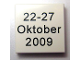Part No: 3068bpb0215  Name: Tile 2 x 2 with Groove with '22-27 Oktober 2009' Pattern