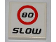 Part No: 3068bpb0458  Name: Tile 2 x 2 with Groove with '80' and 'SLOW' Pattern (Sticker) - Set 8123