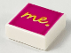 """Part No: 3070bpb144  Name: Tile 1 x 1 with Groove with Yellow """"me."""" on Magenta Background Pattern"""