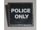 Part No: 30258pb019  Name: Road Sign Clip-on 2 x 2 Square with 'POLICE ONLY' Pattern (Sticker) - Set 8211