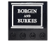 Part No: 6179pb109  Name: Tile, Modified 4 x 4 with Studs on Edge with 'BORGIN AND BURKES' Sign Pattern (Sticker) - Set 10217