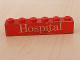 Part No: 3009pb070  Name: Brick 1 x 6 with White 'Hospital' Text on Red Background Pattern (Sticker)