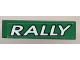 Part No: 2431pb013  Name: Tile 1 x 4 with 'RALLY' White on Green Background Pattern (Sticker) - Set 6550