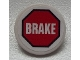 Part No: 30261pb020  Name: Road Sign 2 x 2 Round with Clip with White 'BRAKE' in Red Octagon Pattern (Sticker) - Set 60025
