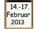 Part No: 3068bpb0743  Name: Tile 2 x 2 with Groove with '14.-17. Februar 2013' Pattern
