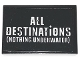 Part No: 26603pb173  Name: Tile 2 x 3 with White 'ALL DESTINATiONS (NOTHING UNDERWATER)' Pattern (Sticker) - Set 75957