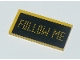 Part No: 87079pb0656  Name: Tile 2 x 4 with Digital Yellow 'FOLLOW ME' on Black Background Pattern (Sticker) - Set 60103